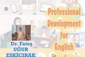 """"""" Professional Development For English Teachers"""" konusu üzerine bilgilendirme sohbeti"""